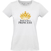 T-shirt Born To Be a Princess