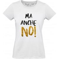 T-shirt Ma anche No
